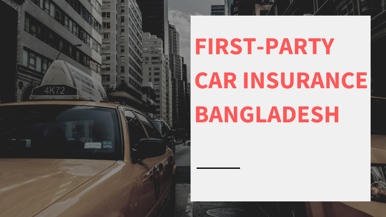 First party car insurance in Bangladesh